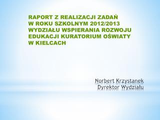 Norbert  Krzystanek Dyrektor Wydziału