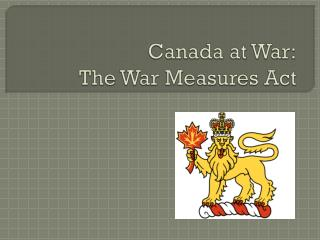 Canada at War: The War Measures Act