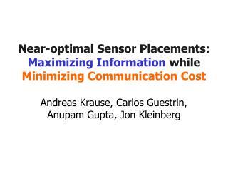 Near-optimal Sensor Placements: Maximizing Information while Minimizing Communication Cost