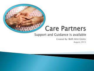 Care Partners Support and Guidance is available