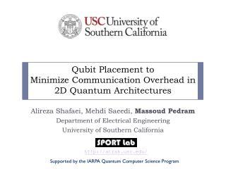 Qubit Placement to  Minimize  Communication Overhead  in  2D  Quantum Architectures