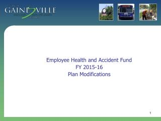 Employee Health and Accident Fund FY 2015-16 Plan Modifications