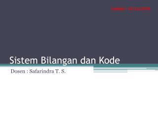 Sistem Bilangan dan Kode