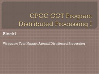 CPCC CCT Program Distributed Processing I