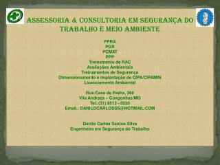 ASSESSORIA & CONSULTORIA EM SEGURANÇA DO TRABALHO E MEIO AMBIENTE PPRA PGR PCMAT PPP
