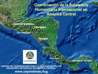 CENTRO DE COORDINACIÓN PARA LA PREVENCIÓN DE LOS DESASTRES NATURALES EN AMÉRICA CENTRAL