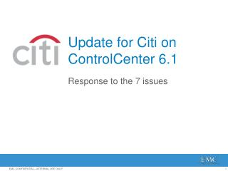 Update for  Citi  on  ControlCenter  6.1