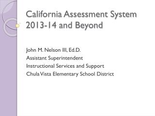 California Assessment System 2013-14 and Beyond