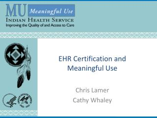 EHR Certification and Meaningful Use