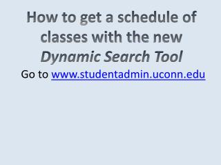 How to get a schedule of classes with the  new  D ynamic  S earch  T ool