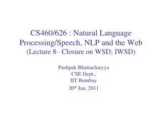 Pushpak Bhattacharyya CSE Dept.,  IIT  Bombay  20 th  Jan ,  2011