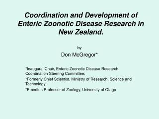 Coordination and Development of Enteric Zoonotic Disease Research in New Zealand.