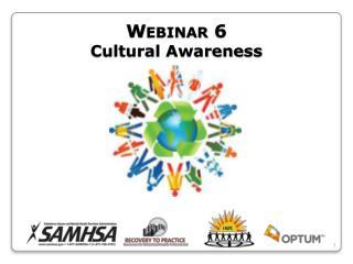 Webinar 6  Cultural Awareness
