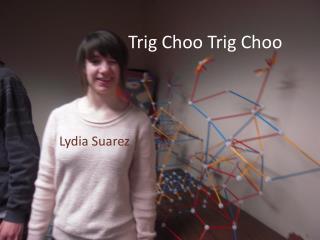 Trig  Choo  Trig  Choo