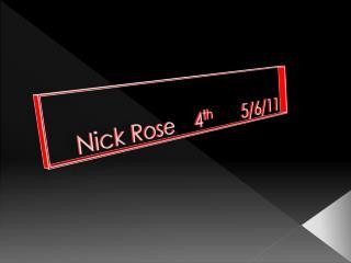 Nick Rose    4 th        5/6/11