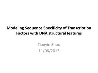 Modeling Sequence Specificity of Transcription Factors with DNA structural features
