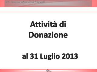 Attività di  Donazione  al  31 Luglio  2013