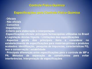 Controle Físico-Químico Especificações para Controle Físico-Químico Oficiais  Não oficiais