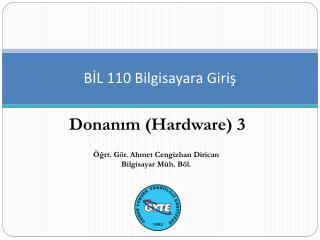 BİL 110 Bilgisayara Giriş