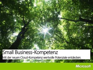 Small Business-Kompetenz Mit der neuen  Cloud -Kompetenz  wertvolle Potenziale entdecken .