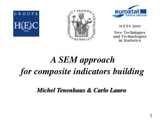 A SEM approach  for composite indicators building   Michel Tenenhaus  Carlo Lauro