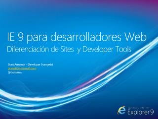 IE 9  para desarrolladores  Web Diferenciación  de Sites  y Developer Tools