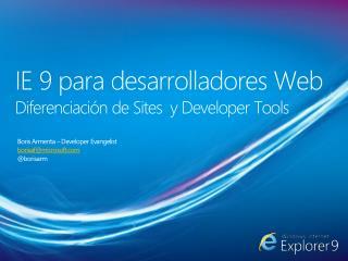 IE 9  para desarrolladores  Web Diferenciaci�n  de Sites  y Developer Tools