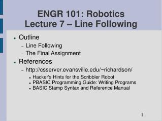 ENGR 101: Robotics Lecture 7   Line Following