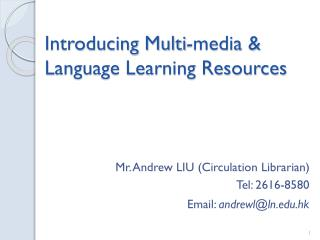 Introducing Multi-media & Language Learning Resources