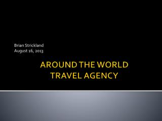 AROUND THE WORLD  TRAVEL AGENCY