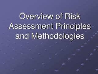 Overview of Risk Assessment Principles and Methodologies