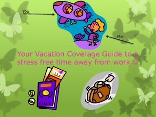 Your Vacation Coverage Guide to a stress free time away from work  