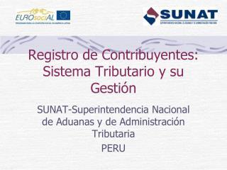 Registro de Contribuyentes: Sistema Tributario y su Gestión