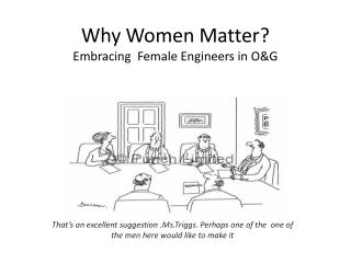 Why Women Matter? Embracing  Female Engineers in O&G