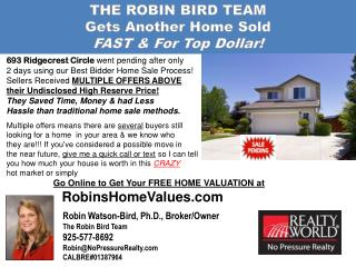 THE ROBIN BIRD TEAM Gets Another Home Sold  FAST & For Top Dollar!