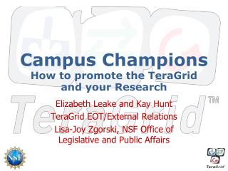 Campus Champions How to promote the TeraGrid and your Research