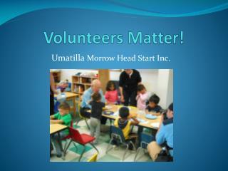 Volunteers Matter!