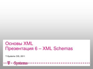 Основы  XML Презентация  6  –  XML Schemas