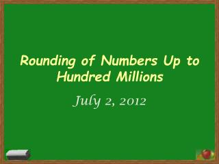Rounding of Numbers Up to Hundred Millions