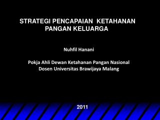 Nuhfil Hanani Pokja Ahli Dewan Ketahanan Pangan Nasional Dosen Universitas Brawijaya  Malang