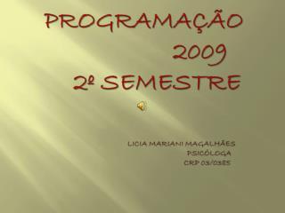 LICIA MARIANI MAGALHÃES  PSICÓLOGA    CRP 03/0385 GRADUADA PELA UFBA