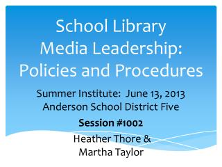 School Library  Media Leadership:  Policies  and Procedures