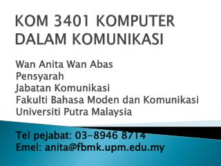 KOM  3401  KOMPUTER DALAM KOMUNIKASI