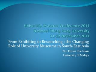 University Museum Conference 2011 National Cheng Kung University 11-12 November 2011