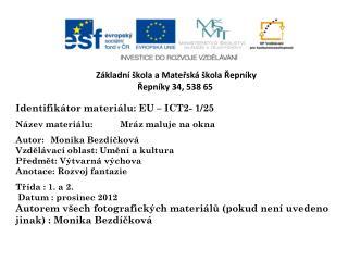 Identifikátor materiálu:  EU – ICT2- 1/25 Název materiálu:Mráz maluje na okna
