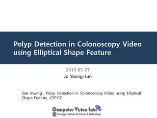 Polyp Detection in Colonoscopy Video using Elliptical Shape Feature