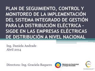 Ing. Daniela Andrade Abril 2014 Directora: Ing. Graciela Baquero