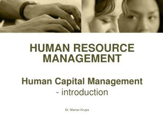 HUMAN RESOURCE MANAGEMENT  Human Capital Management - introduction