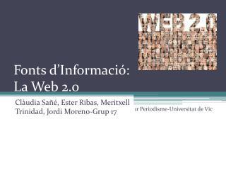 Fonts d'Informació:  La Web 2.0