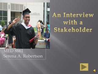 An Interview with a S takeholder